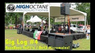 Gig log #4  BASSBOSS VS21 's and DV12 's / Live Sound / Walk Up 300+feet!