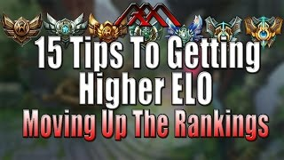 15 Tips To Getting Higher ELO - Preparing For Season 6 - League of Legends