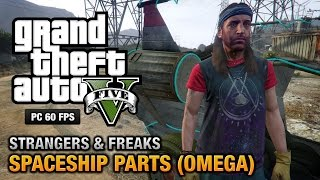 GTA 5 PC - Omega / Spaceship Parts Location Guide [Strangers and Freaks]