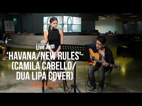 'Havana/New Rules' (Camila Cabello/ Dua Lipa cover) – Gabbi Garcia