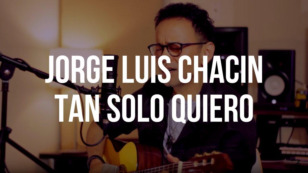 Jorge Luis Chacín - Tan Solo Quiero (El Cuentacanciones)