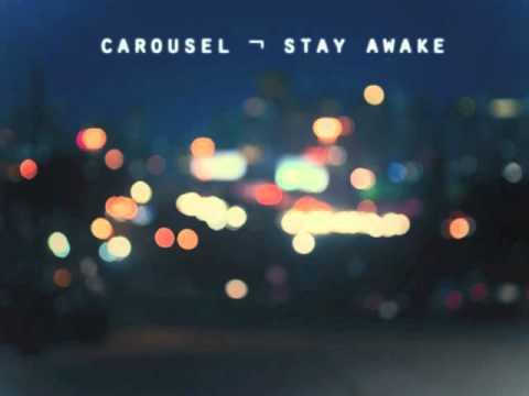 Carousel - Stay Awake
