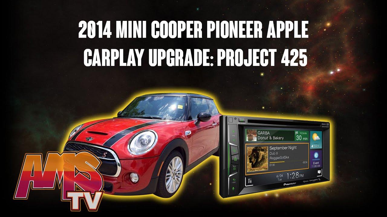 2014 Mini Cooper Pioneer Apple Carplay Upgrade: Project 425