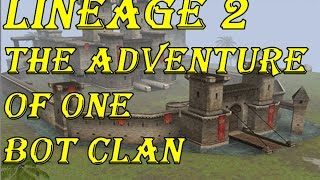 LINEAGE 2 THE ADVENTURE OF ONE BOT CLAN !!!!