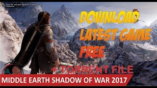 Download Middle Earth Shadow Of War 2017 + torrent file in discription