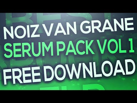 NoiZ Van Grane Serum Pack Vol. 1 (FREE DOWNLOAD)