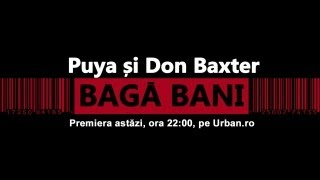 Repeat youtube video Puya si Don Baxter - Baga Bani (Special Guest Connect-R) (Official Single)
