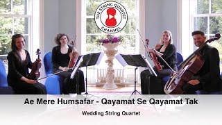 Ae Mere Humsafar (Qayamat Se Qayamat Tak) Bollywood String Quartet