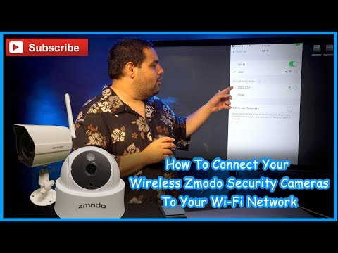 How to connect your wireless Zmodo Security cameras to your Wi-Fi network