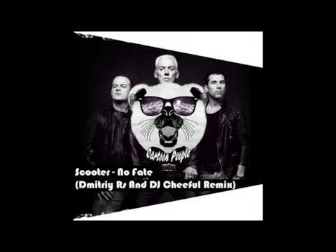 Scooter - No Fate (Dmitriy Rs And DJ Cheeful Remix)(Radio Ver )
