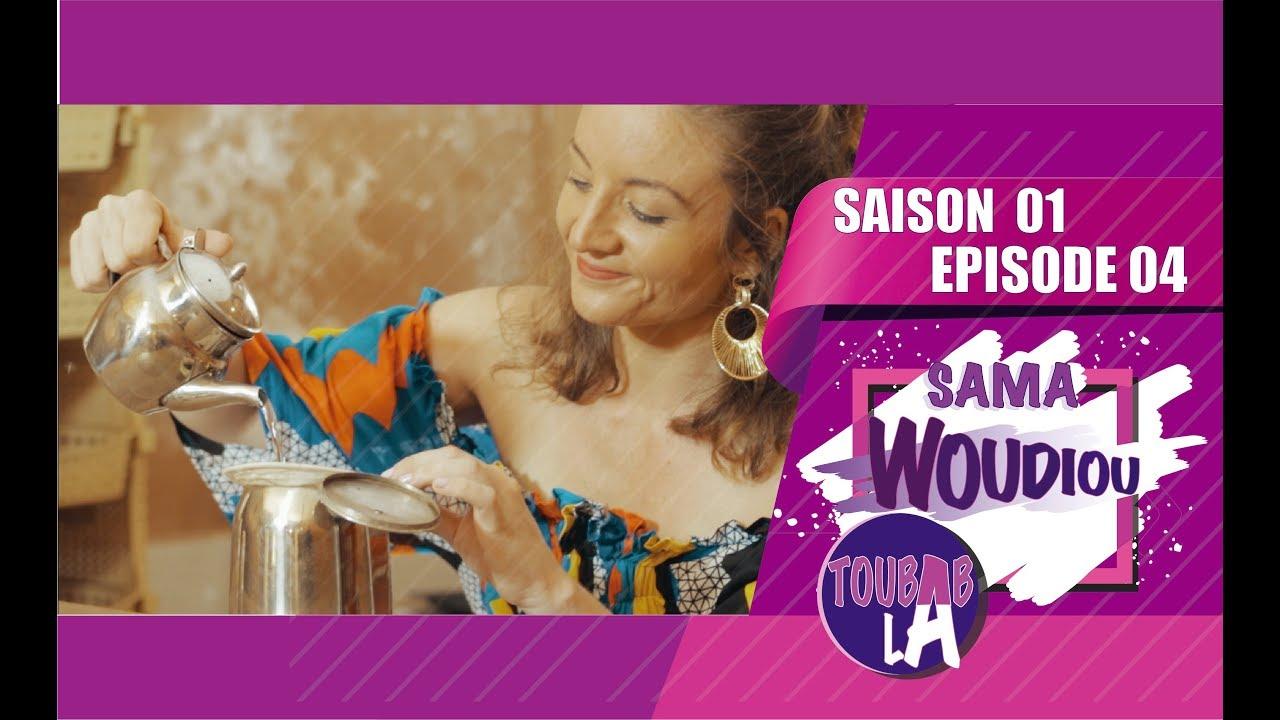 Sama Woudiou Toubab La - Episode 04 [Saison 01] - VOSTFR