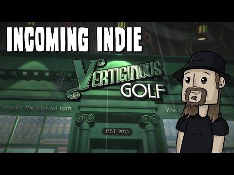 »Incoming Indie: Vertiginous Golf |