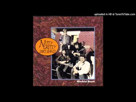 Nitty Gritty Dirt Band - I've Been Lookin'