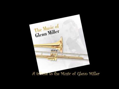 A tribute to the music of Glenn Miller (full album) [HQ]