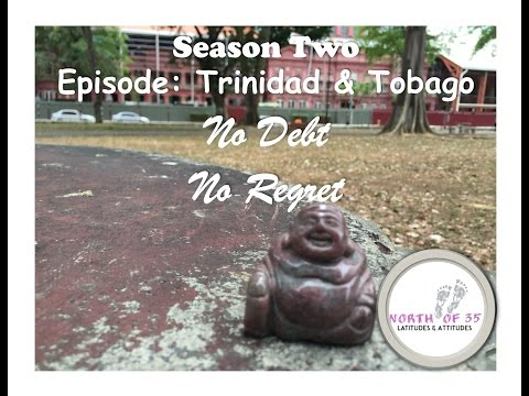 North of 35: Season 2 Trinidad No Debt No Regret