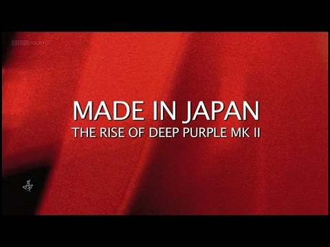 Made In Japan / Deep Purple •• BBC Documentary [2014]