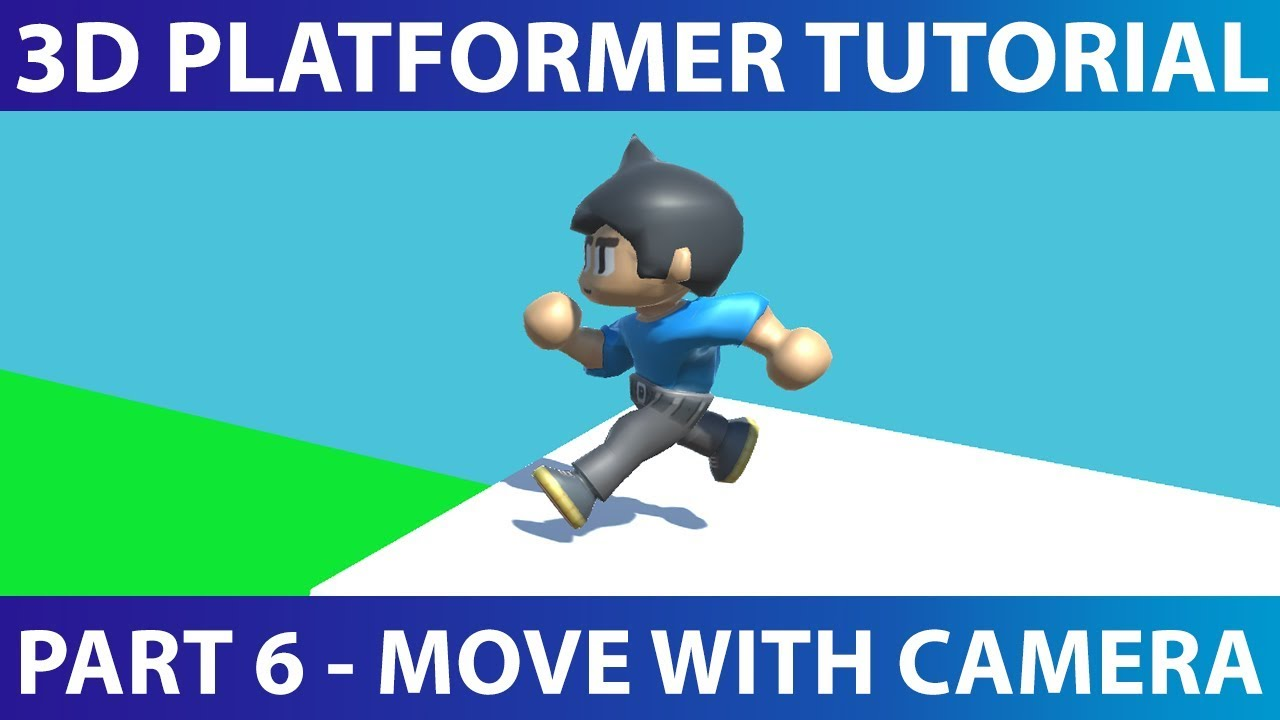 Make A 3D Platformer in Unity #6: Moving With Camera Rotation