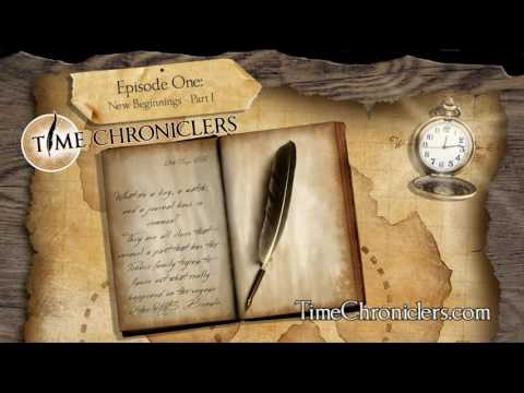 Time Chroniclers: New Beginnings - Part 01 (FULL Episode)