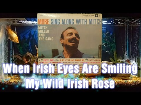 When Irish Eyes Are Smiling = My Wild Irish Rose = Mitch Miller And The Gang = More Sing Along With
