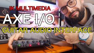 AXE I/O - GUITAR AUDIO INTERFACE | IK MULTIMEDIA | DEMO and REVIEW by RICCARDO GIOGGI