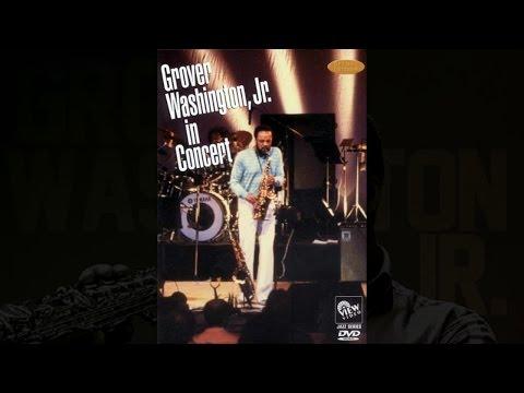 Grover Washington Jr. - Live In Concert (Philadelphia's Schubert Theater, 1981)