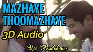 Mazhaye Thoomazhaye 3D Audio | Use Headphones | 3D Bass Boosted | Mixhound 3D Studio