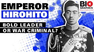 Emperor Hirohito: Bold Leader or War Criminal?