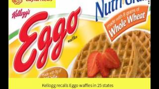 Kellogg recalls Eggo waffles in 25 states |  By : CNN