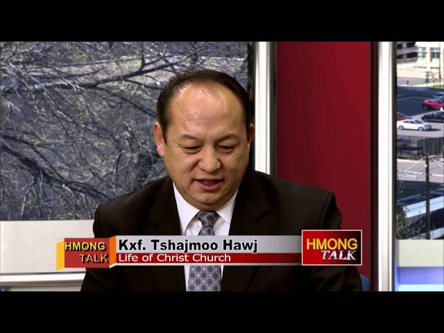 HMONGTALK: Discussion on Hmong and western religious beliefs with Sr. Pastor Tshajmoo Hawj.