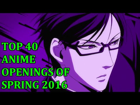 My Top 40 Anime Openings Of Spring 2016 [MOST DANGEROUS RANKINGS]