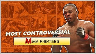 Most Controversial MMA Fighters