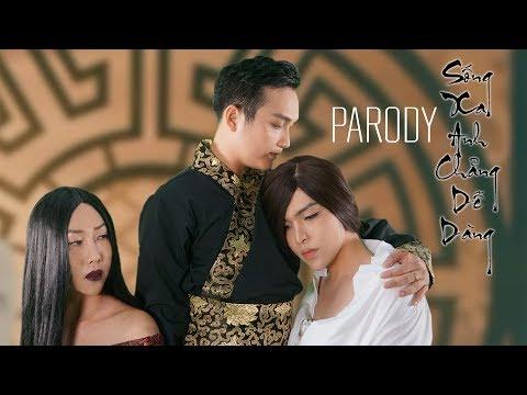 Sống Xa Anh Chẳng Dễ Dàng (Parody) - Official