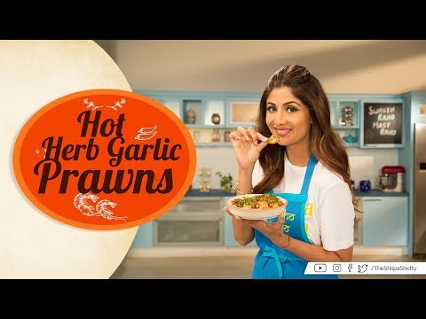 Hot Herb Garlic Prawns | Shilpa Shetty Kundra | Nutralite | Healthy Recipes | The Art Of Loving Food