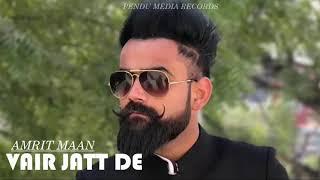 Vair Jatt De FULL SONG   Amrit Maan   Dj Flow   Latest Punjabi Song 2018