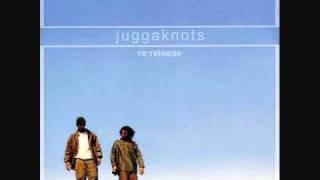 Watch Juggaknots You Gotta Do One Of These Songs video
