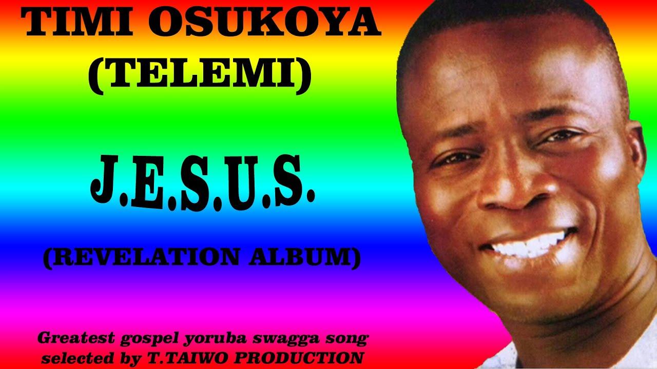 Download TIMI OSUKOYA (TELEMI) -J. E .S .U .S. (REVELATION ALBUM)
