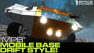 Space Engineers - Mobile Planetary Base, Tokyo Drift Style