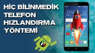 CEP TELEFONU HIZLANDIRMA ( BİLDİĞİNİZ HER ŞEYİ UNUTUN!!)