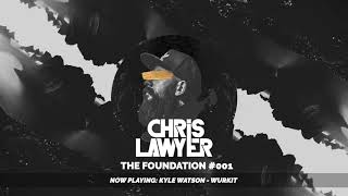 Chris Lawyer - The Foundation #001