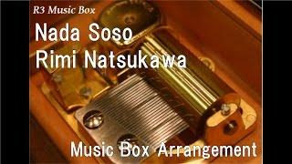 Nada Soso/Rimi Natsukawa [Music Box]