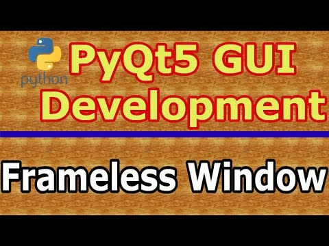 How To Create Frameless Window In PyQt5 - Code Loop