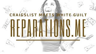 Craigslist Meets White Guilt: Reparations.Me