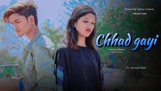 Chhad Gayi ( Full Video Song ) | Guru Randhawa | Sad Love Story | Rukuu Creation | YUVRAJ | 2020