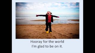 Hooray For The World w/ Lyrics
