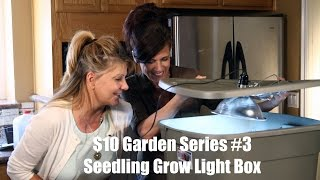 $10 Garden Series #3 - How to Make an Indoor Grow Light Box for Vegetable Seedlings