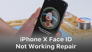 How To Fix iPhone X Face ID Not Working After Repairing