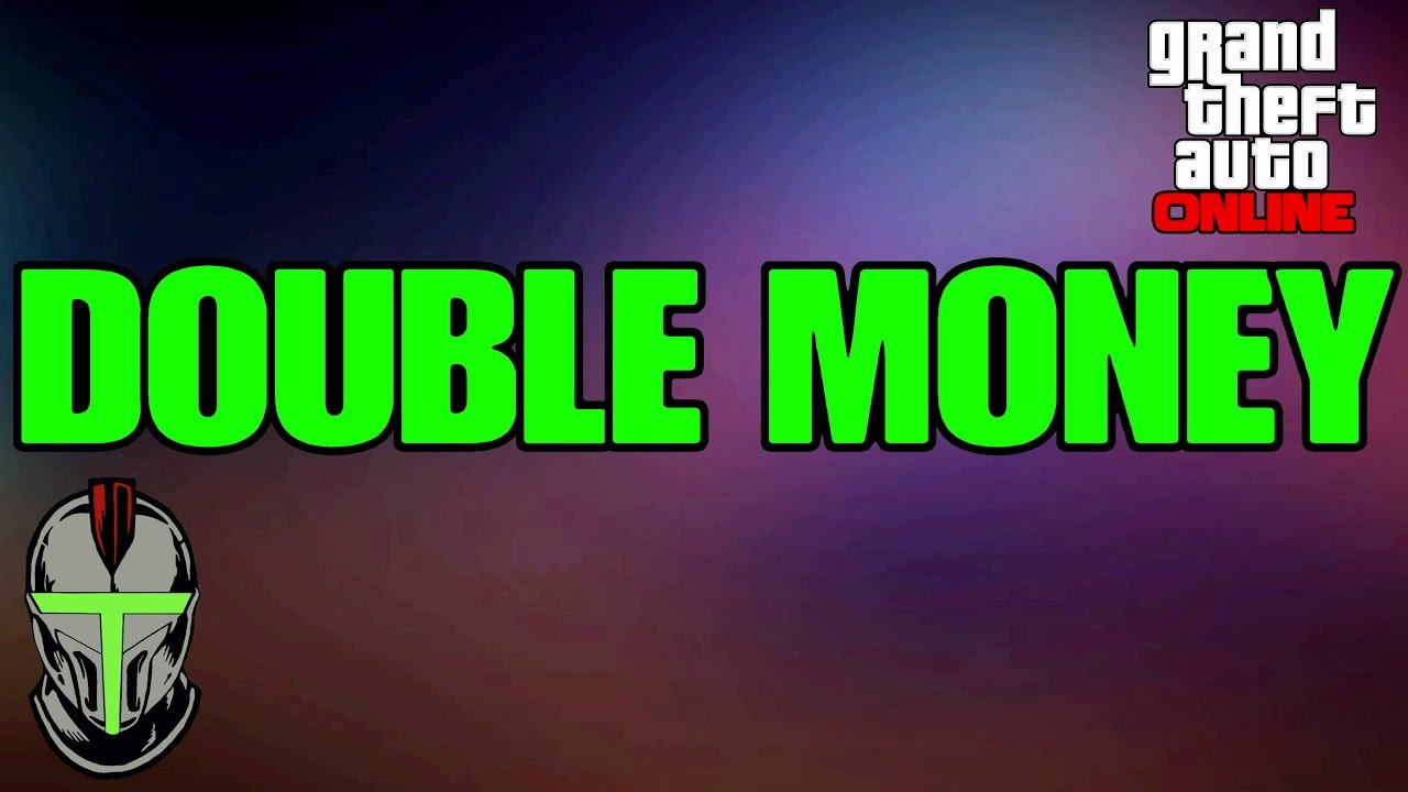 GTA ONLINE DOUBLE MONEY!!!