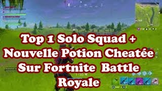 Top 1 Solo Squad - New Potion Cheatonée On Fortnite Battle Royale