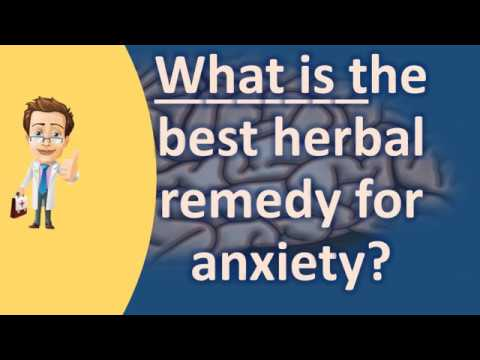 What is the best herbal remedy for anxiety ? |Number One FAQ Health Channel