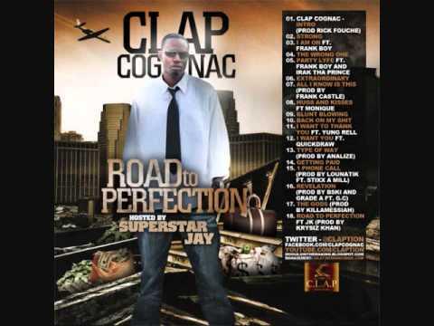 Clap Cognac - Road To Perfection Ft. JK Prod. By Kyrsiz Kahn